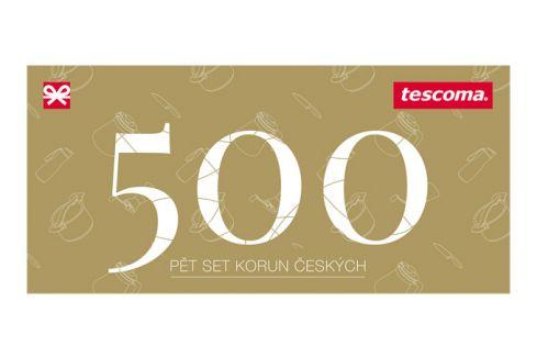 Tescoma dárkový poukaz 500 Kč Dárkové poukazy
